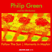 Follow the Sun and Moments in Mayfair by Philip Green