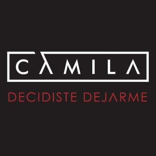 Decidiste Dejarme by Camila