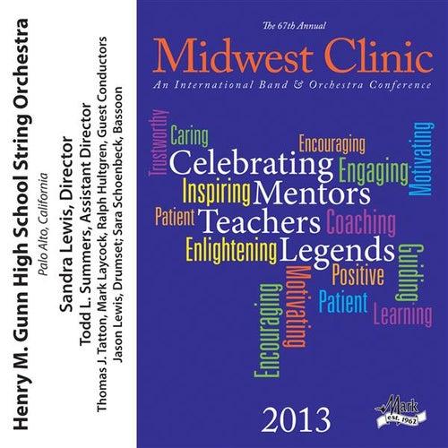 2013 Midwest Clinic: Henry M. Gunn High School String Orchestra by Henry M. Gunn High School String Orchestra