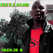 Nishike Mkono - Single by Jackie B.
