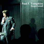 Impersonal by Paul F. Tompkins