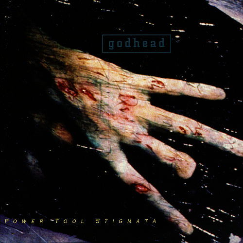 Power Tool Stigmata by Godhead