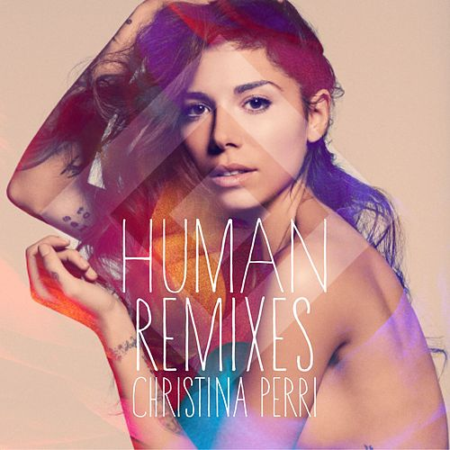 Human Remixes by Christina Perri