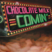 Comin' (Expanded) by Chocolate Milk