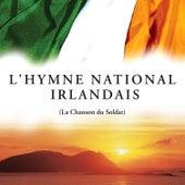 L'hymne National Irlandais (La Chanson du Soldat) by The Irish Ramblers