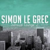 Sensual Lounge 2 (Deluxe Lounge Musique) by Simon Le Grec