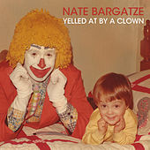 Yelled at by a Clown by Nate Bargatze