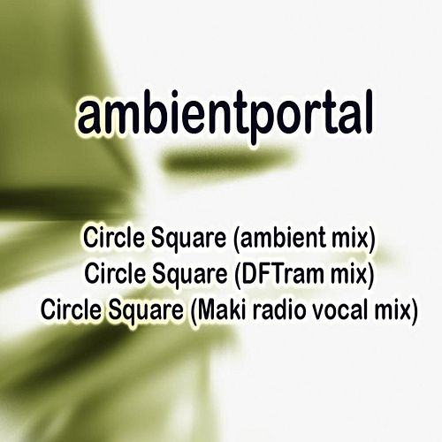 Circle Square by Ambientportal