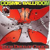 Your Drug Of Choice by Cosmic Ballroom