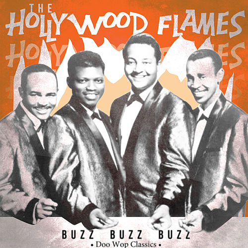 Buzz Buzz Buzz! Doo Wop Classics by The Hollywood Flames