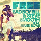 Free (DJ Bam Bam Remix) [feat. Seann Bowe] by Bad Boy Bill