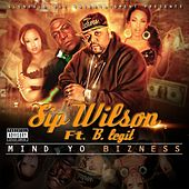 Mind Yo Bizness (feat. B Legit) by $ip Wilson