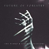 The Piano & Strings Sessions by Future Of Forestry
