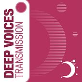 Transmission by Deepvoices