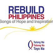 Rebuild Philippines (Songs of Hope and Inspiration) by Various Artists
