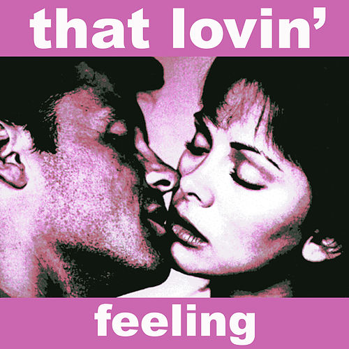 That Lovin' Feeling - Music for the Romantic In You by The Romancers