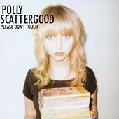 Please Don't Touch by Polly Scattergood