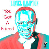 You Got a Friend by Lionel Hampton