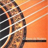 O Choro da Madeira by Nonato Luiz