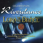 Celebration of Riverdance & Lord of the Dance by Various Artists