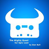 The Mighty Quest for Epic Loot by Dan Bull