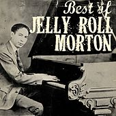 The Best of Jelly Roll Morton by Jelly Roll Morton