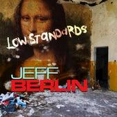 Low Standards by Jeff Berlin