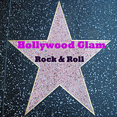 Hollywood Glam Rock & Roll by Various Artists