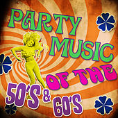 Party Music of the 50's & 60's by Various Artists