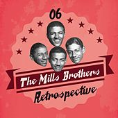 The Mills Brothers Retrospective, Vol. 6 by The Mills Brothers