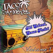 Old School, Same Fools (Volume 1) by Taco & Da Mofos