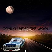 Driving Under the Moon von Mel Tormè