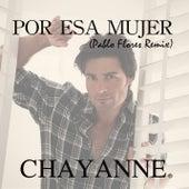 Por Esa Mujer (Pablo Flores Remix) by Chayanne