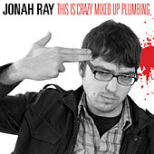 This Is Crazy Mixed up Plumbing – EP by Jonah Ray