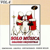 Grandes Orquestas: Solo Música Vol. 4 by Various Artists