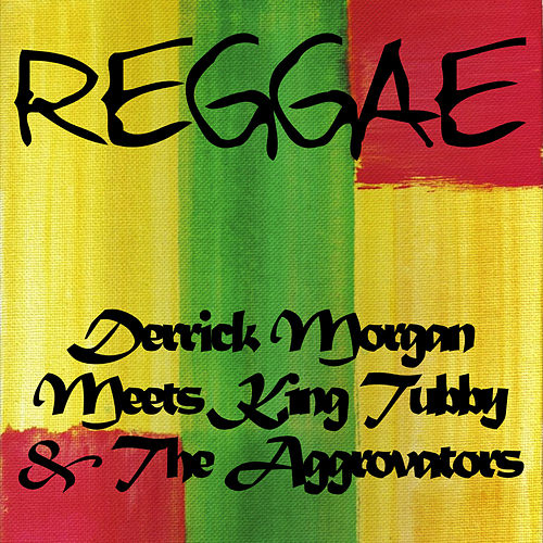 Derrick Morgan Meets King Tubby & The Aggrovators by Various Artists