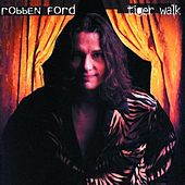 Tiger Walk by Robben Ford