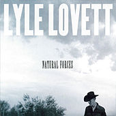 Natural Forces von Lyle Lovett