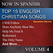 Top 15 English Christian Songs in Spanish, Vol. 4 by Samaritan Revival