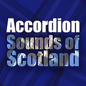 Accordion Sounds of Scotland by B