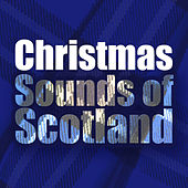 Christmas Sounds of Scotland by Various Artists