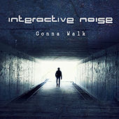 Gonna Walk by Interactive Noise