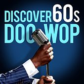 Discover 60s Doo Wop by Various Artists