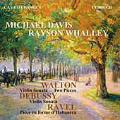 Walton, Debussy and Ravel: Music for Violin and Piano by Rayson Whalley