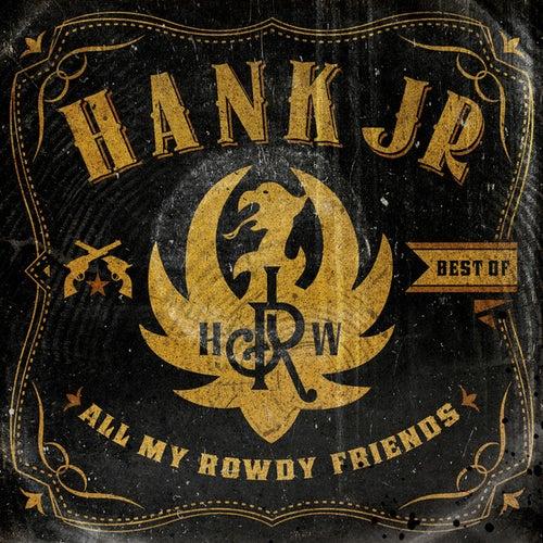Best Of - All My Rowdy Friends by Hank Williams, Jr.