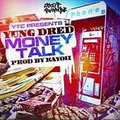 Money Talk by Yung Dred