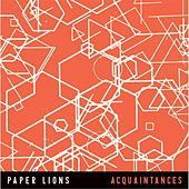 Acquaintances by Paper Lions