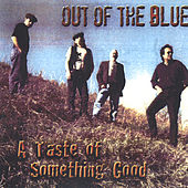 A Taste of Something Good by Out Of The Blue