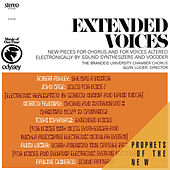 Extended Voices by The Brandeis University Chamber Chorus