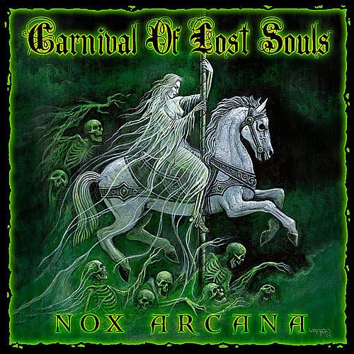 Carnival Of Lost Souls by Nox Arcana